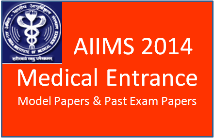 aiims 2014 model papers past exam papers